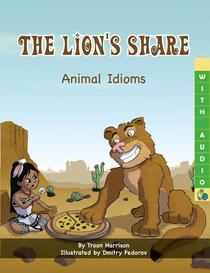 The Lion's Share: Animal Idioms (A Multicultural Book)