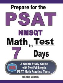 Prepare for the PSAT / NMSQT Math Test in 7 Days: A Quick Study Guide with Two Full-Length PSAT Math Practice Tests