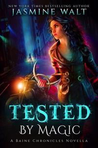 Tested by Magic: a Baine Chronicles Novella