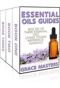 Essential Oils Guides: Box Set of Three Essential Oils Living Young Reference Manuals