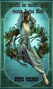 L'anello dei desideri della vecchia Regina Maab