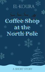 Coffee Shop at the North Pole