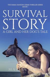 Survival Story A Girl and Her Dog's Tale