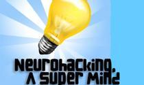Neurohacking, A Super Mind