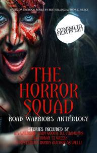The Horror Squad: Road Warriors anthology