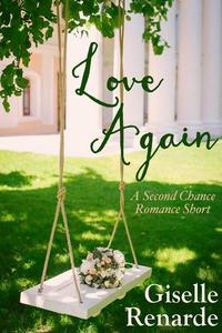 Love Again: A Second Chance Romance Short