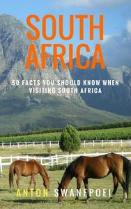 South Africa: 50 Facts You Should Know When Visiting South Africa