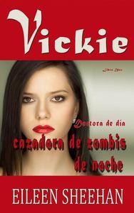 Vickie:  Doctora de día, cazadora de zombis de noche