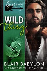 Wild Thing (A Rock Stars and Billionaires Romance)