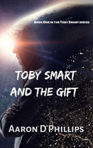Toby Smart and the Gift