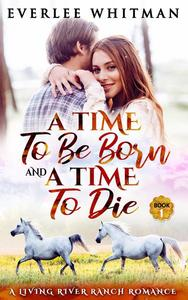A Time To Be Born and A Time To Die
