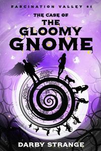 The Case of the Gloomy Gnome