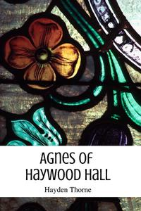 Agnes of Haywood Hall