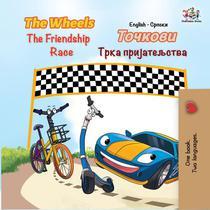 The Wheels The Friendship Race (English Serbian Bilingual Book)