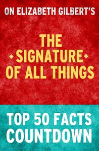 The Signature of All Things – Top 50 Facts Countdown