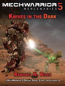 MechWarrior 5 Mercenaries: Knives in the Dark (An Origins Series Story, #6)