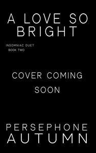 A Love So Bright (Insomniac Duet #2)