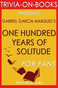 One Hundred Years of Solitude by Gabriel Garcia Marquez (Trivia-on-Book)