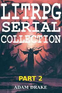 LitRPG Serial Collection Part 2