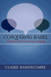 Conquering Babel: A Practical Guide to Learning a Language