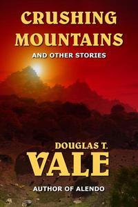 Crushing Mountains and Other Stories