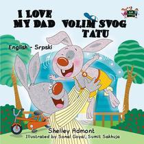 I Love My Dad Volim slog tatu (English Serbian Children's Book)
