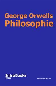 George Orwells Philosophie