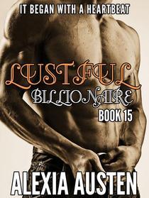 Lustful Billionaire (Book 15)