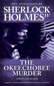 "The Okeechobee Murder - Inspired by ""The Boscombe Valley Mystery"" by Arthur Conan Doyle"