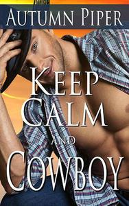 Keep Calm and Cowboy