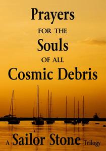 Prayers for the Soul of all Cosmic Debris