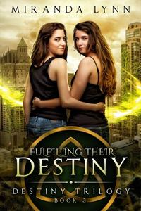 Fulfilling their Destiny