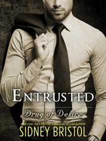Entrusted: A Drug of Desire Novel