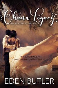Ohana Legacy: The Thin Love Series Bundle