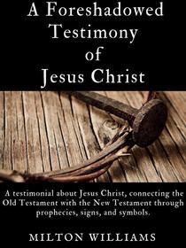 A Foreshadowed Testimony of Jesus Christ