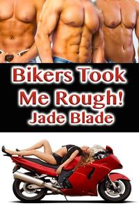 Bikers Took Me Rough!