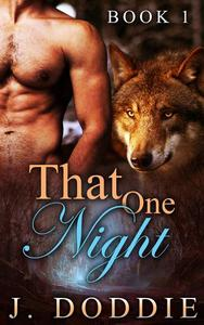 WEREWOLF, ALPHA MALE romance, PREGNANCY, SHAPESHIFTER, PARANORMAL: That ONE Night: Book 1