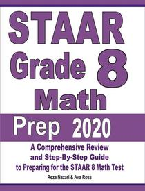 STAAR Grade 8 Math Prep 2020: A Comprehensive Review and Step-By-Step Guide to Preparing for the STAAR Math Test