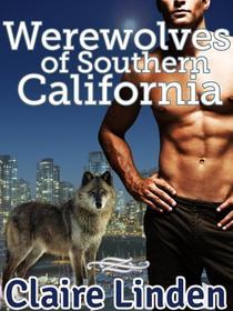 Werewolves of Southern California (A Paranormal Gay Erotic Romance)