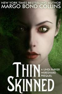 Thin Skinned: A Lindi Parker Weresnake Prequel