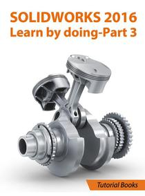 SolidWorks 2016 Learn by doing 2016 - Part 3