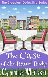 Cozy Mystery: The Case of The Hated Body (The Sleepless Detective Murder Mystery Series)