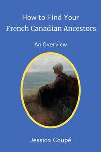 How to Find Your French Canadian Ancestors: An Overview