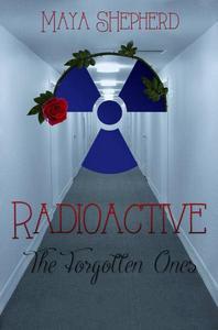 Radioactive: The Forgotten Ones