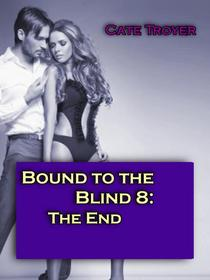 The End (Bound to the Blind 8)