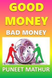 Good Money Bad Money