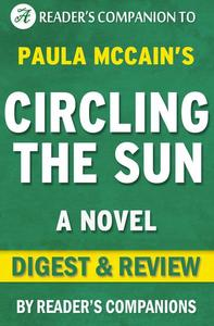 Circling the Sun: A Novel By Paula McCain | Digest & Review