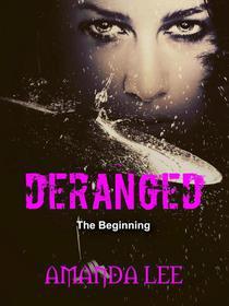 Deranged: The Beginning