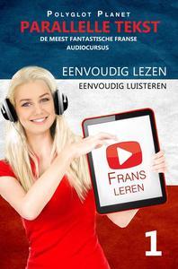 Frans leren - Parallelle Tekst | Eenvoudig lezen | Eenvoudig luisteren - DE MEEST FANTASTISCHE FRANSE AUDIOCURSUS