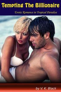 Tempting the Billionaire - Erotic Romance in Tropical Paradise